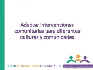 Adaptar intervenciones comunitarias para diferentes culturas y comunidades