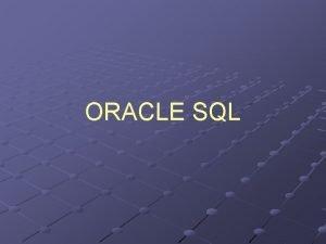 ORACLE SQL Overview Personal DBMS Vs ClientServer DBMS