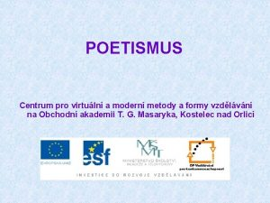 POETISMUS Centrum pro virtuln a modern metody a