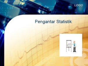 LOGO Pengantar Statistik Irfan LOGO PENDAHULUAN v Statistik