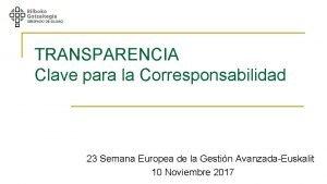 TRANSPARENCIA Clave para la Corresponsabilidad 23 Semana Europea