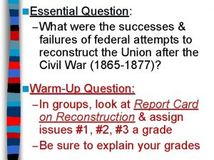 n Essential Question Question What were the successes