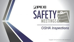OSHA Inspections OSHA inspectors or compliance safety and