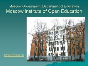 Moscow Government Department of Education Moscow Institute of