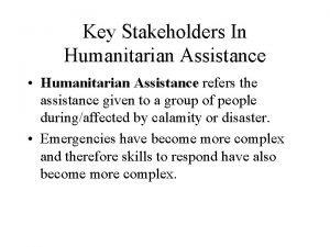 Key Stakeholders In Humanitarian Assistance Humanitarian Assistance refers