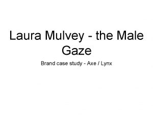 Laura Mulvey the Male Gaze Brand case study