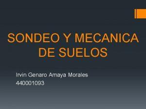 SONDEO Y MECANICA DE SUELOS Irvin Genaro Amaya
