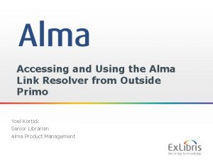 Accessing and Using the Alma Link Resolver from