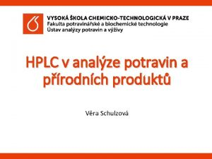 HPLC v analze potravin a prodnch produkt Vra