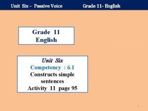 Unit Six Passive Voice Grade 11 English Grade
