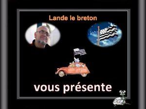 Lande le breton vous prsente Un autre scandale