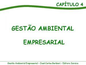 CAPTULO 4 GESTO AMBIENTAL EMPRESARIAL Gesto Ambiental Empresarial