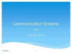 Communication Systems Lab1 2 nd semester 1436 1437