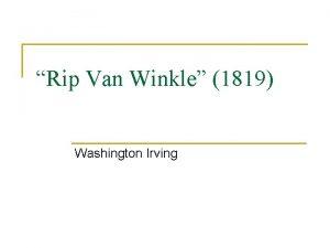 Rip Van Winkle 1819 Washington Irving Washington Irving
