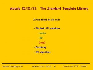 Module 202122 The Standard Template Library In this