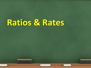 Ratios Rates Ratios Rates Objective 7 1 01