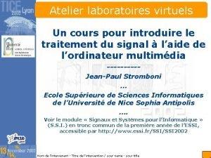 Atelier laboratoires virtuels Insrez ici votre logo Insert
