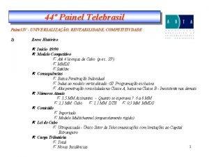 44 Painel Telebrasil Painel IV UNIVERSALIZAO RENTABILIDADE COMPETITIVDADE