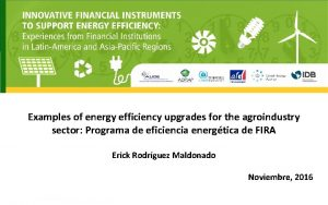 Examples of energy efficiency upgrades for the agroindustry