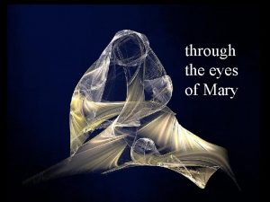 through the eyes of Mary through the eyes