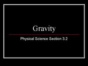 Gravity Physical Science Section 3 2 Gravity All