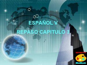 ESPAOL V REPASO CAPITULO 3 LOGO CAPITULO 3