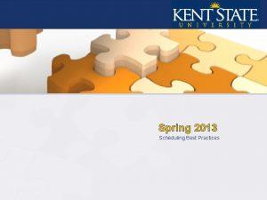 Spring 2013 Scheduling Best Practices Spring 2013 Timeline