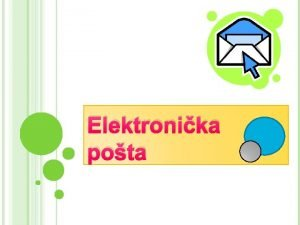 Elektronika pota Elektronika pota epota ili email prijenos