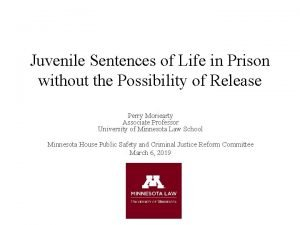 Juvenile Sentences of Life in Prison without the