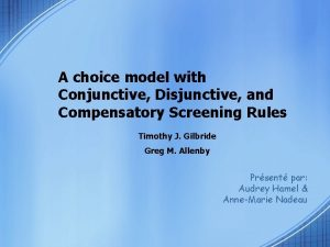 A choice model with Conjunctive Disjunctive and Compensatory