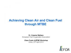 Achieving Clean Air and Clean Fuel through MTBE