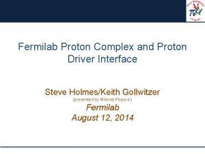 Fermilab Proton Complex and Proton Driver Interface Steve