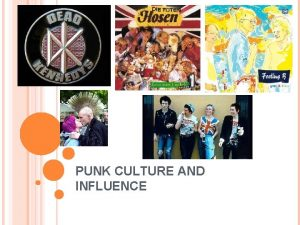 PUNK CULTURE AND INFLUENCE HOW PUNK ARE YOU