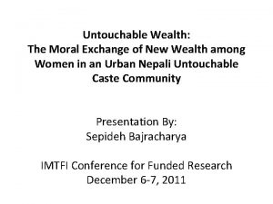 Untouchable Wealth The Moral Exchange of New Wealth
