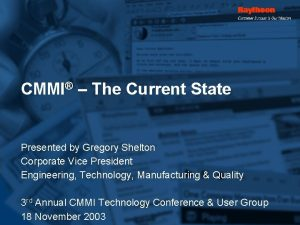 CMMI The Current State Presented by Gregory Shelton