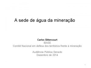 A sede de gua da minerao Carlos Bittencourt