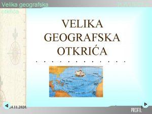 Velika geografska otkria POVIJEST 6 VELIKA GEOGRAFSKA OTKRIA