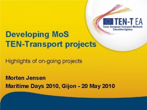 Developing Mo S TENTransport projects Highlights of ongoing