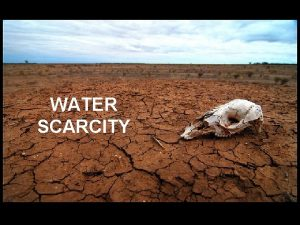WATER SCARCITY Water stress and Water scarcity occur