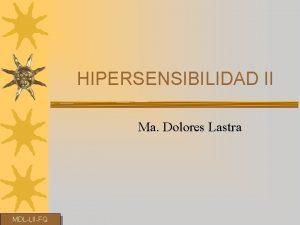 HIPERSENSIBILIDAD II Ma Dolores Lastra MDLLIIFQ Reacciones de