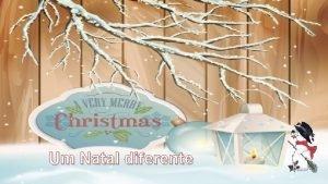 Um Natal diferente Natal no igual pra todo