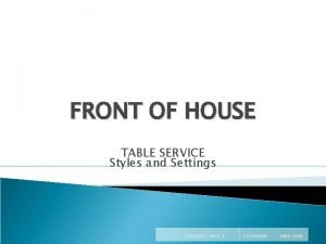 FRONT OF HOUSE TABLE SERVICE Styles and Settings