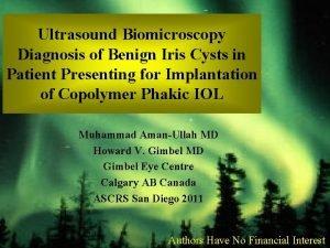 Ultrasound Biomicroscopy Diagnosis of Benign Iris Cysts in