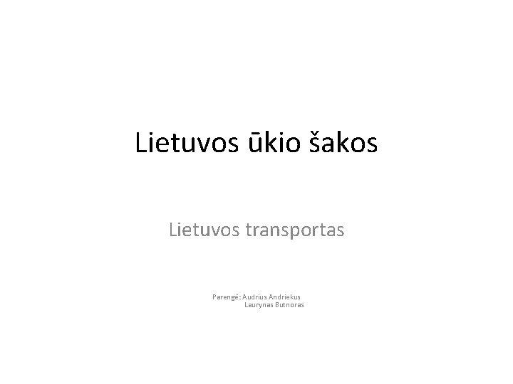 Lietuvos kio akos Lietuvos transportas Pareng Audrius Andriekus