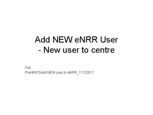Add NEW e NRR User New user to