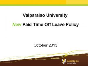 Valparaiso University New Paid Time Off Leave Policy