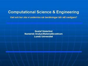 Computational Science Engineering Vad och hur ska vi