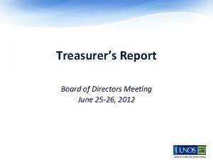 Treasurers Report UNOS Board of Directors Meeting June