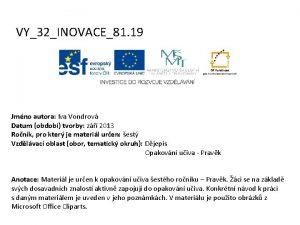 VY32INOVACE81 19 Jmno autora Iva Vondrov Datum obdob