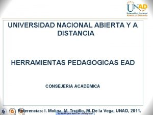 UNIVERSIDAD NACIONAL ABIERTA Y A DISTANCIA HERRAMIENTAS PEDAGOGICAS